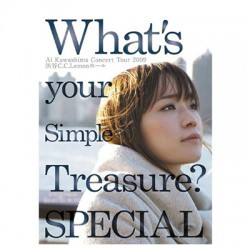 「What's your Simple Treasure? SPECIAL Ai Kawashima Concert Tour 2009 渋谷C.C.Lemonホール」